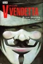 V for Vendetta  by Written by Alan Moore; Art by David Lloyd